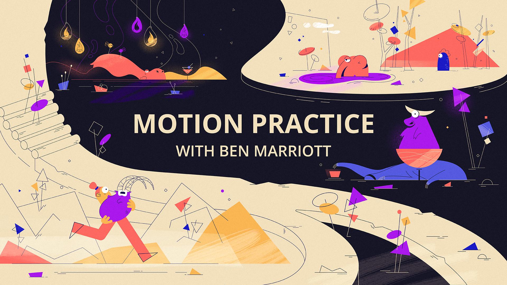 Motion Practice with Ben Marriott